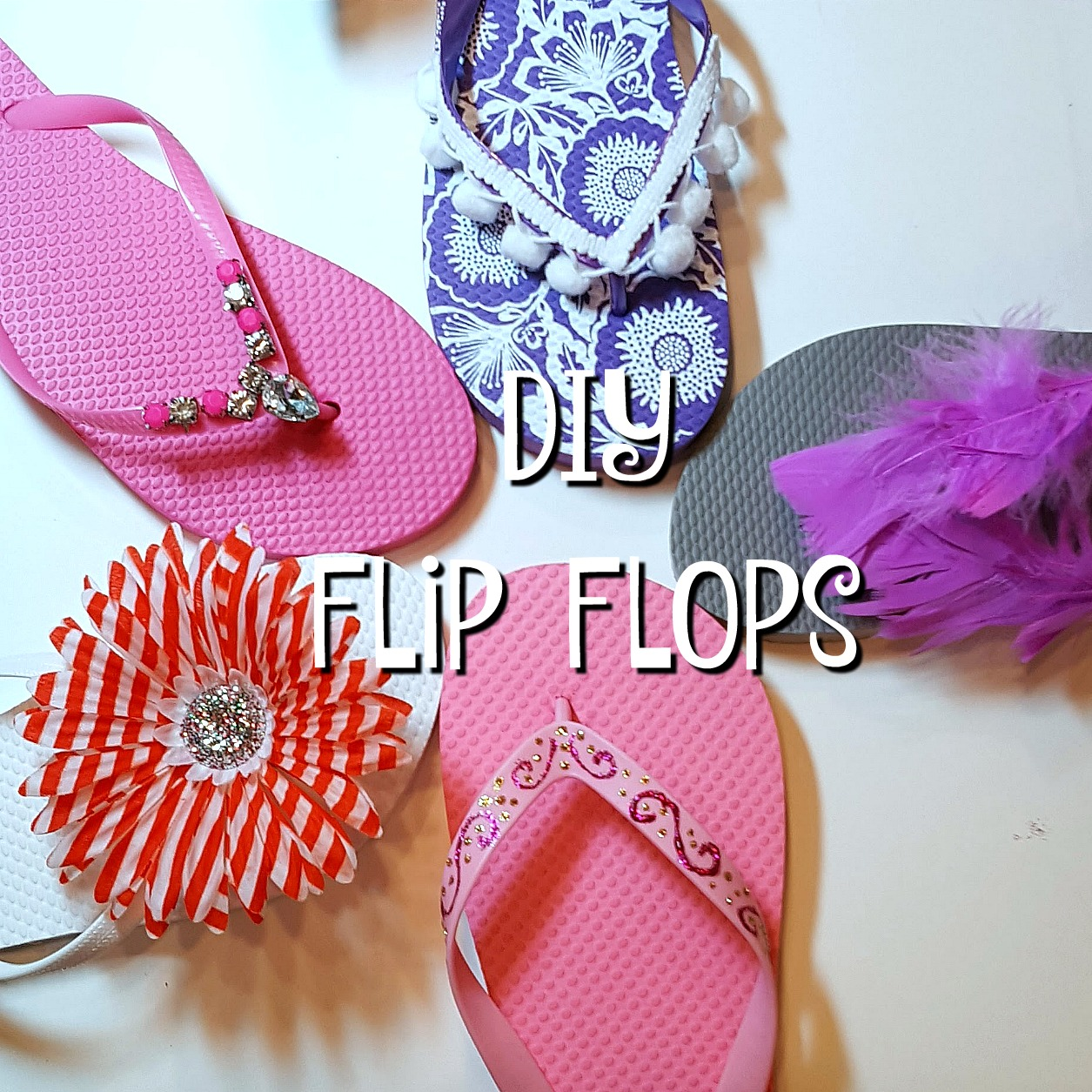 cf236b7c528 Decorate Your Flip Flops - Take Time To Create